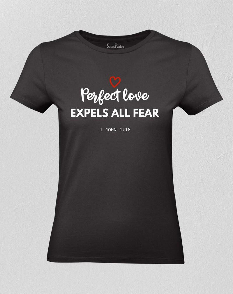 Perfect Love Expels All Fear Women T shirt