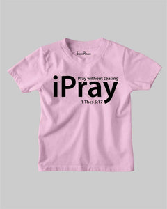 Pray Without Ceasing Kids T shirt