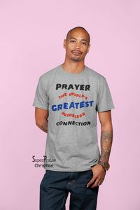 Prayer The World's Createst Wireless Connection Christian T Shirt - SuperPraiseChristian