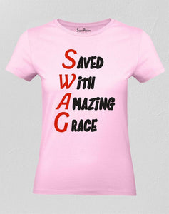 Saved With Amazing Grace Ladies T Shirt
