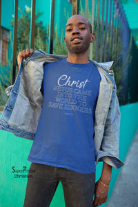 Jesus Came Saves Sinners Christian T Shirt - Super Praise Christian
