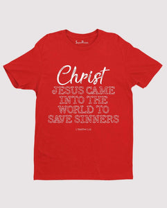 Jesus Came Saves Sinners Christian T Shirt