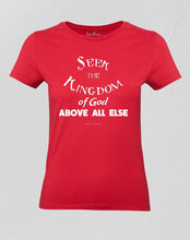 Seek The Kingdom Of God Ladies T shirt