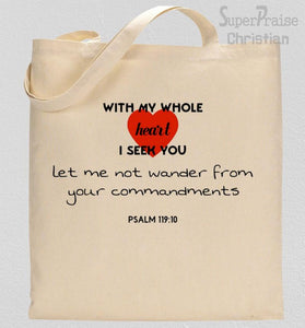 Seek the lord with all your heart Tote bag