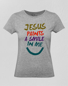 Christian Women T Shirt Paints A Smile In Me