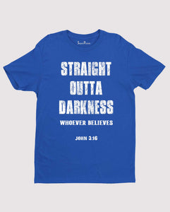 Straight Outta Darkness Faith Jesus Christian T Shirt