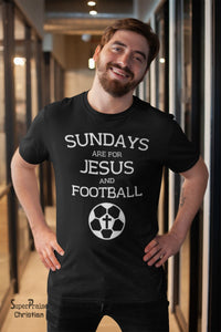 Sundays Are for Jesus Christian T Shirt - Super Praise Christian