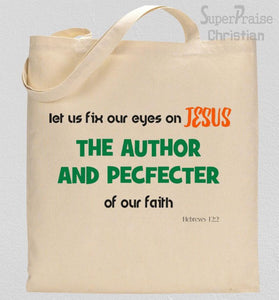The Author and Pecfecter Of Our Faith Tote Bag
