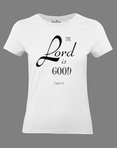 The Lord Is Good Women T Shirt