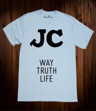 The way the truth and the life T Shirt
