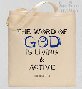 The Word Of God Is Living And Active Tote Bag