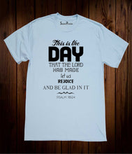 the Day Psalm 118:24 Christian Sky Blue T Shirt