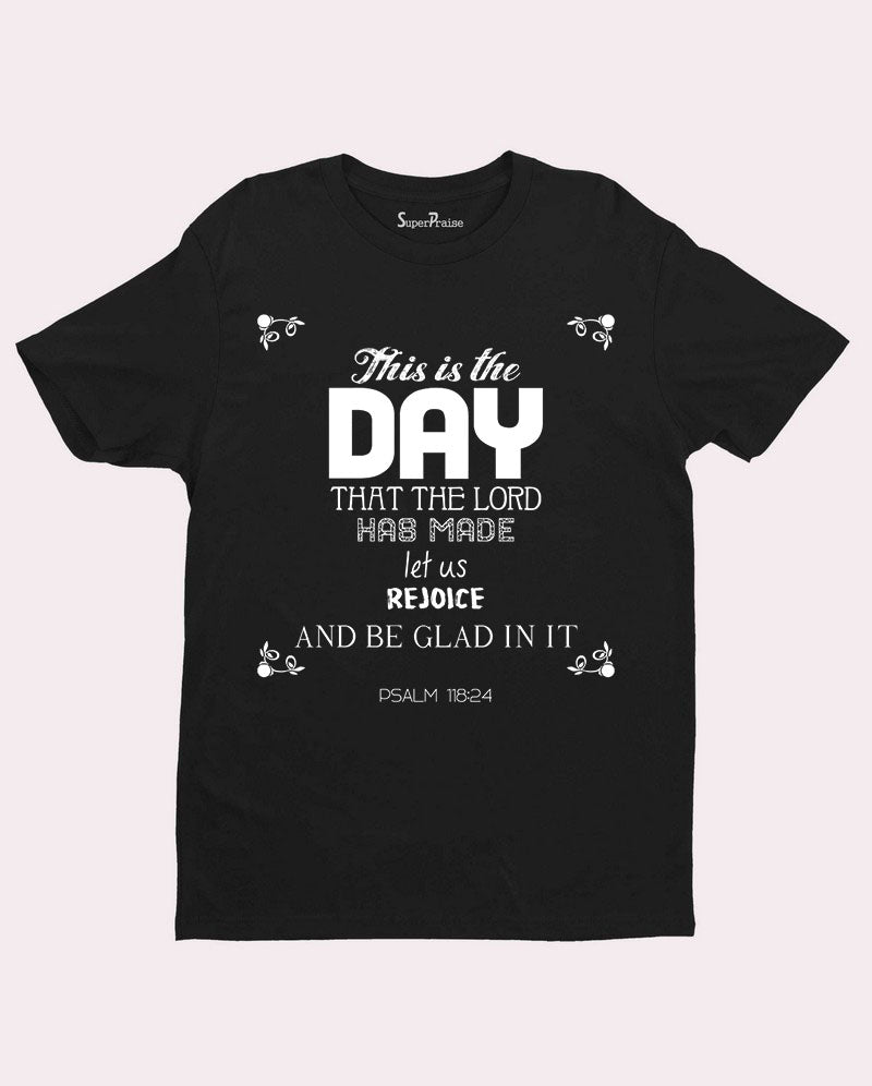 This Is The Day That The Lord Has Made T Shirt