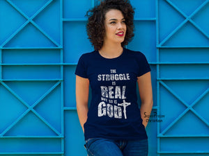 Christian Women T shirt Struggle is Real