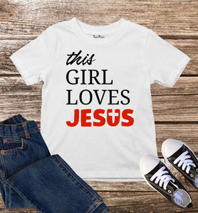 This Girl Loves Jesus Kids T Shirt