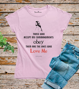 Those Who Accept My Commandments And Obey T Shirt