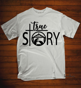 True Story Jesus T Shirt