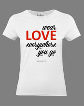 Christian Women T Shirt Wear Love Everywhere
