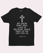 We Know the Real Love Grace Faith Jesus Christian T Shirt