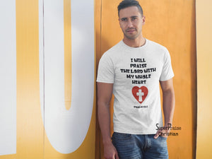 I Will Praise The Lord With My Whole Heart Christian T Shirt - SuperPraiseChristian
