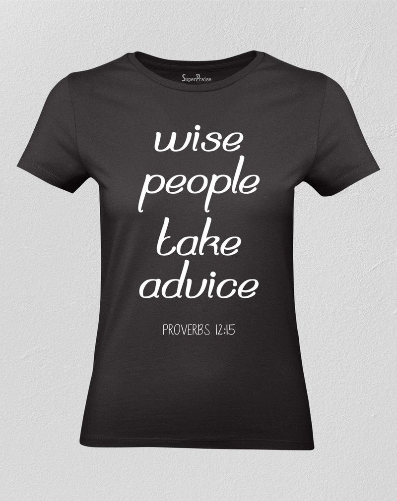 Christian Women T shirt Wise People Take Advice