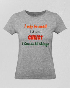 With Christ I Can Do All Thing Women T Shirt