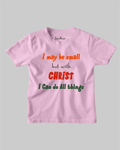 With Christ I Can Do All Things Kids T shirt