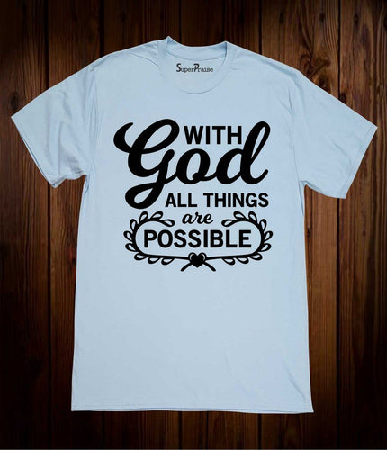 With God All Things Are Possible Christian T Shirt