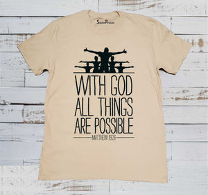 with Gods All Things Possible Christian Beige T Shirt