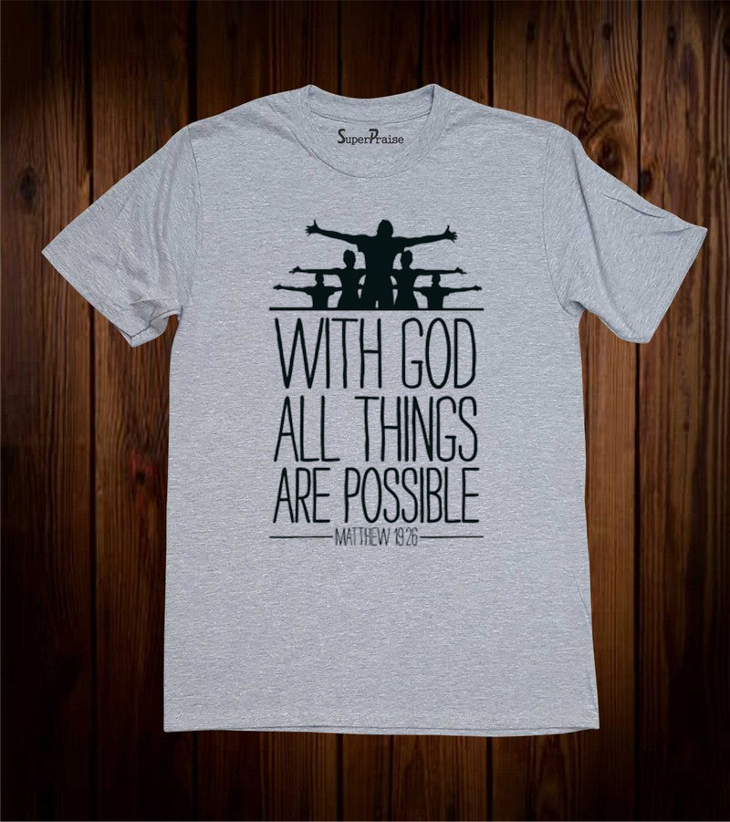 with Gods All Things Possible Christian Grey T Shirt