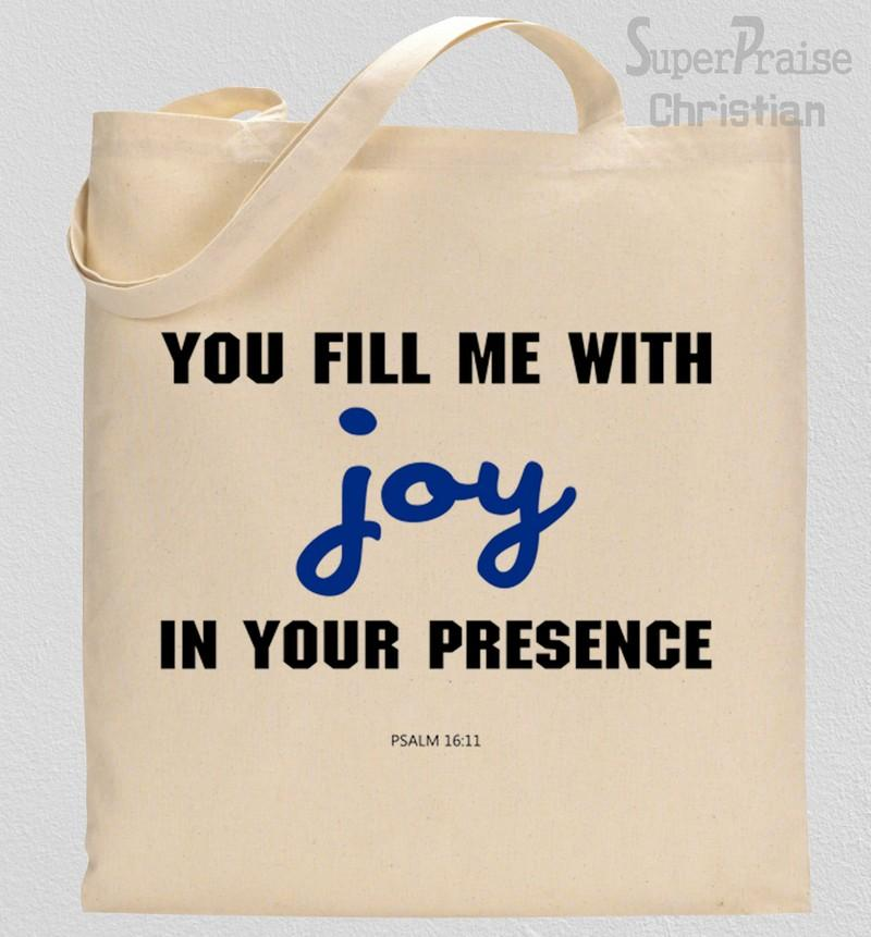 You Fill me With Joy In your Presence Tote Bag
