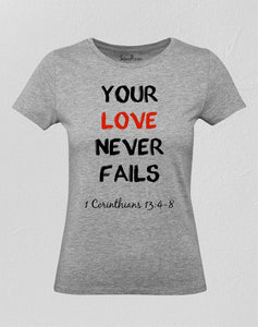 Your Love Never Fails Women T Shirt