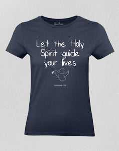 Christian Women T shirt Let the Holy Spirit Guide your lives