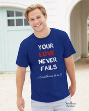 Your Love Never Fails Christian T Shirt - SuperPraiseChristian