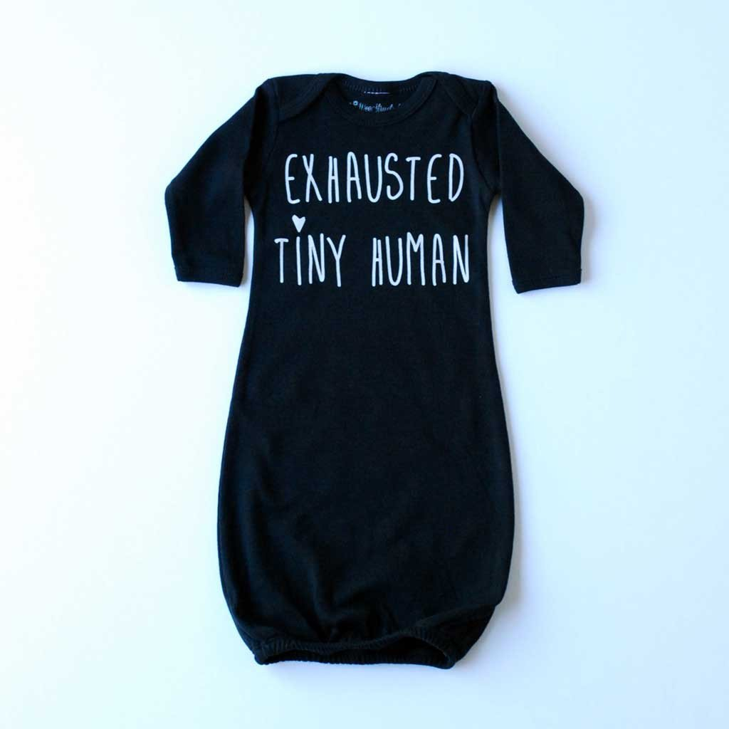 "Mom Culture ""EXHAUSTED TINY HUMAN"" BABY GOWN (BLACK)"