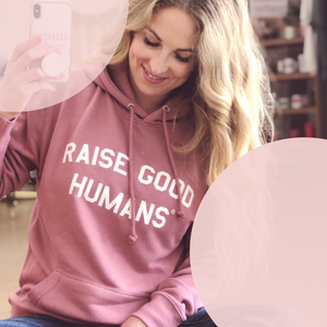"Mom Culture ""RAISE GOOD HUMANS"" FRENCH TERRY HOODIE - MAUVE"