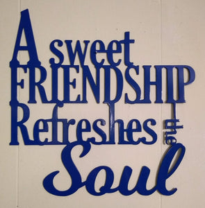 A Sweet Friendship Refreshes the Soul Sign  Proverbs 27:9