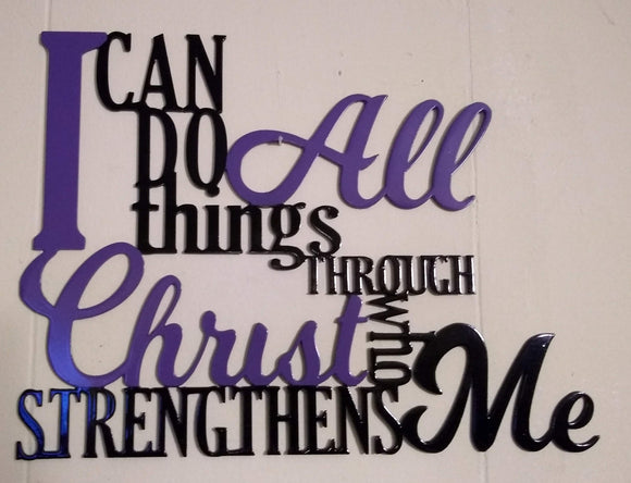 I Can Do All Things Through Christ Who Strengthens Me Sign