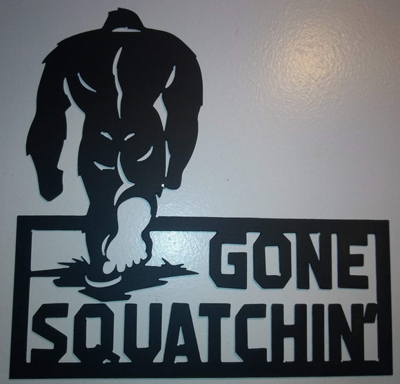 Big Foot Gone Squatchin' metal sign