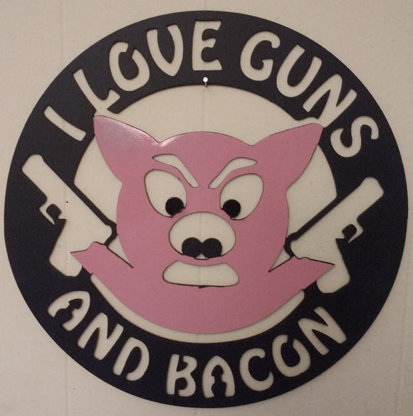 I Love Guns and Bacon sign