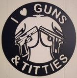 I Love Guns & Titties sign
