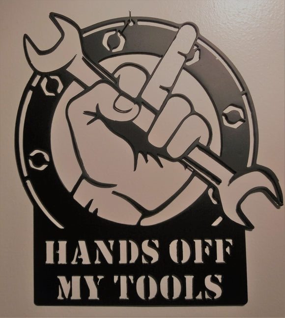 Hands Off My Tools sign