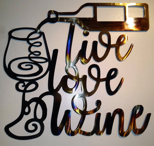 Live Love Wine metal art