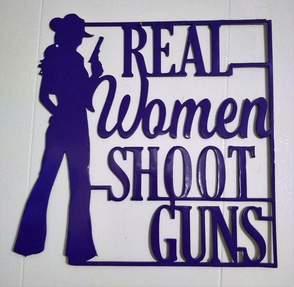 Real Women Shoot Guns sign