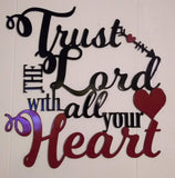 Trust in the Lord with all Your Heart sign