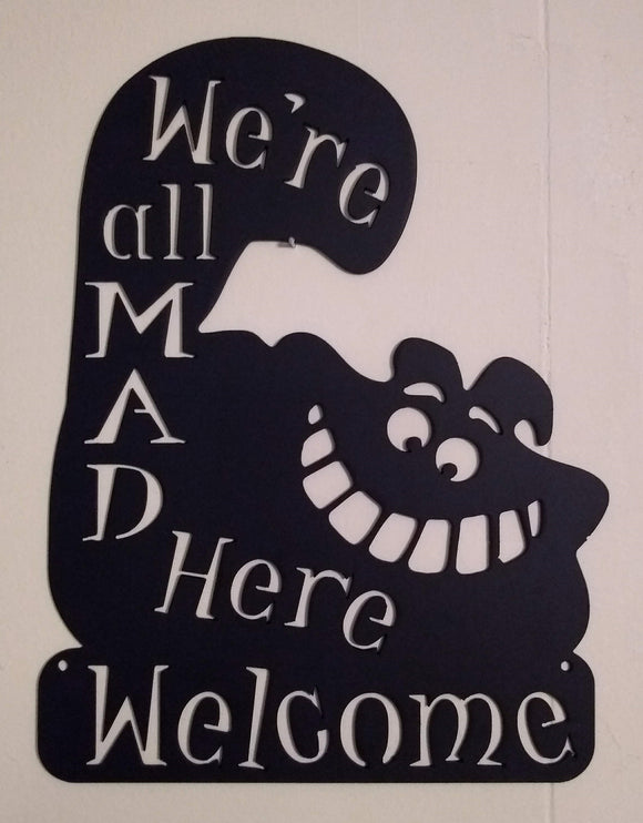 Cheshire Cat We're All Mad Here Welcome Sign
