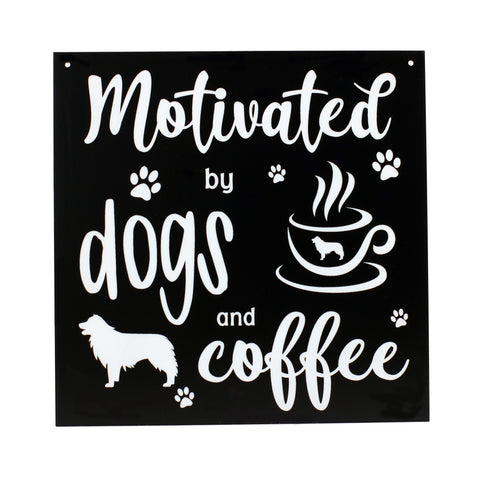 Dog - Signs - Motivated by Coffee