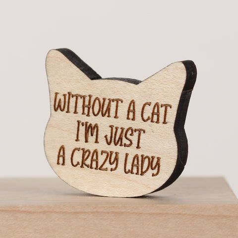 Cat - Magnets - Without a Cat . . . Lady