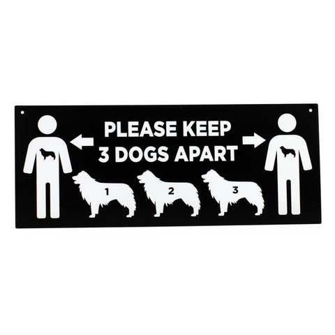 Dog - Signs - 3 Dogs Apart