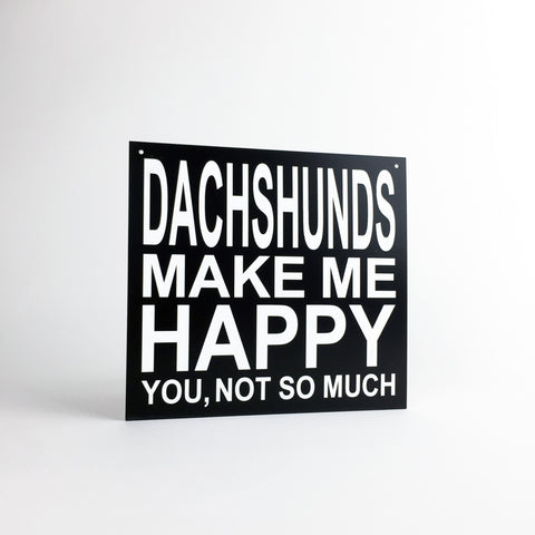 Dog - Signs - Dachshunds Make Me Happy